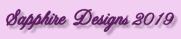 Sapphire Designs 2019